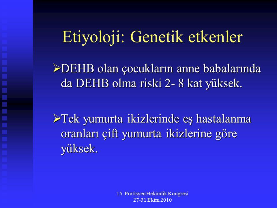 Etiyoloji: Genetik etkenler