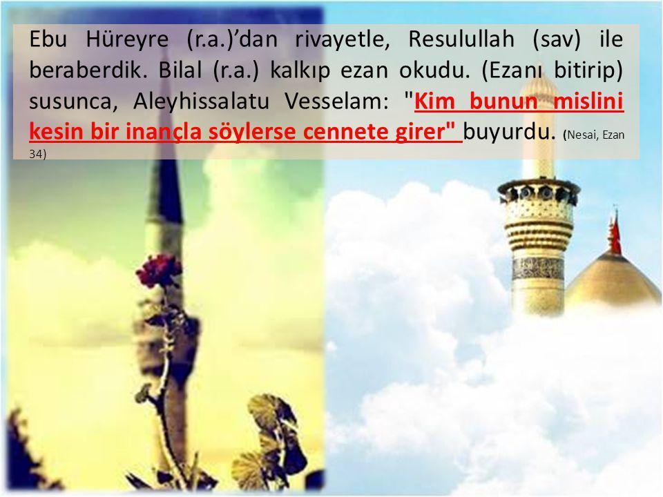 Ebu Hüreyre (r. a. )'dan rivayetle, Resulullah (sav) ile beraberdik