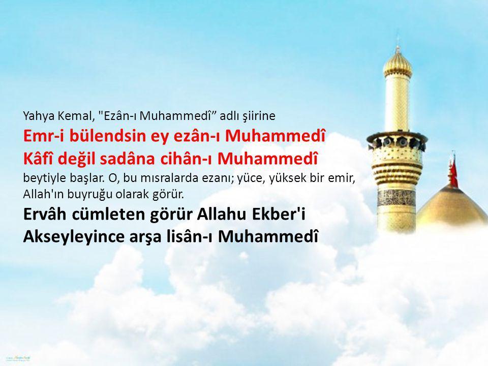 Yahya Kemal, Ezân-ı Muhammedî adlı şiirine