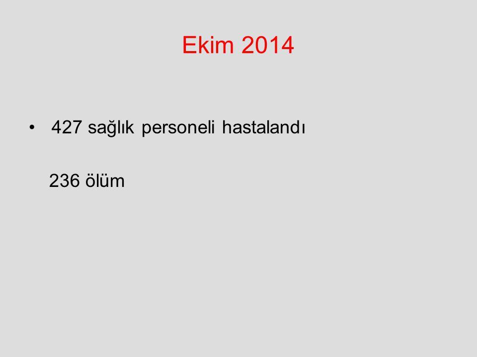 Ekim 2014 427 sağlık personeli hastalandı 236 ölüm