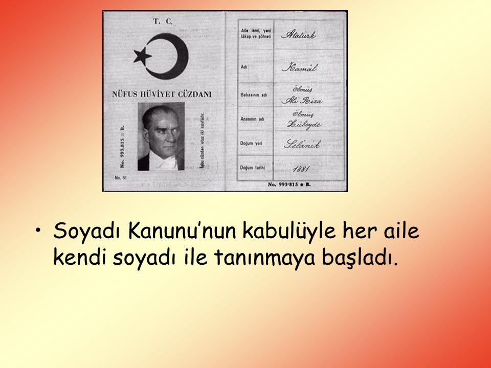 Soyadı Kanunu'nun kabulüyle her aile kendi soyadı ile tanınmaya başladı.