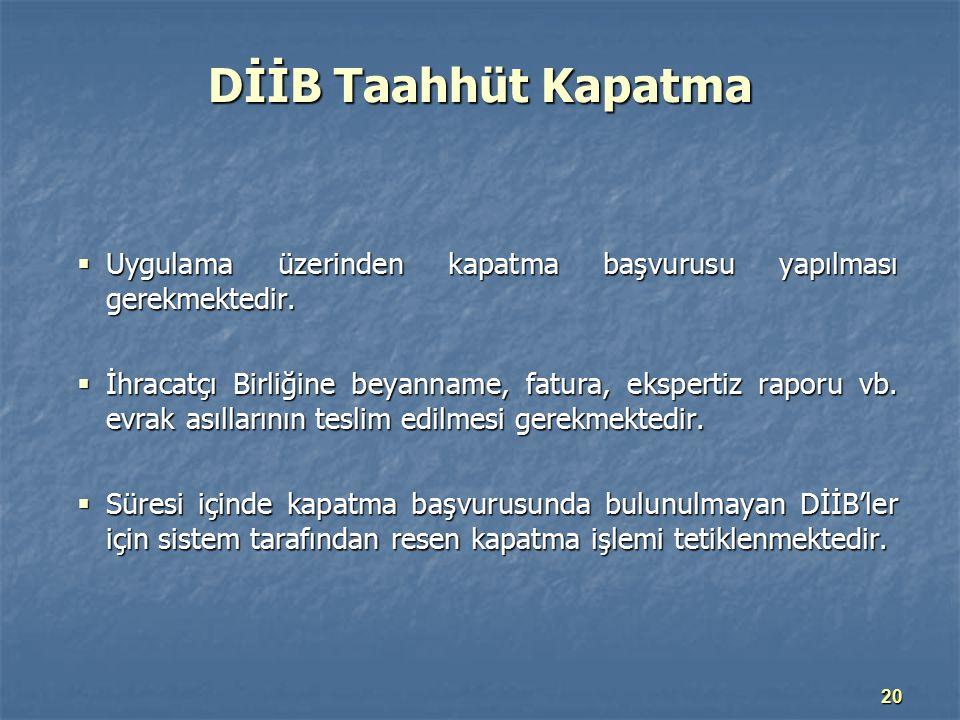 DİİB Taahhüt Kapatma Uygulama üzerinden kapatma başvurusu yapılması gerekmektedir.