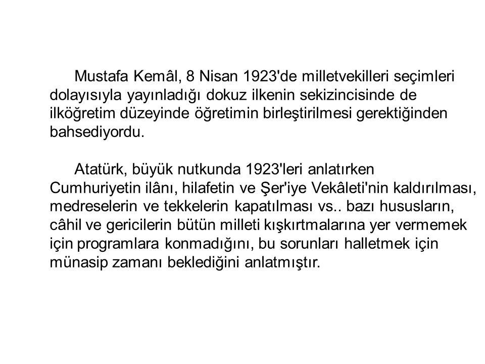 Mustafa Kemâl, 8 Nisan 1923 de milletvekilleri seçimleri
