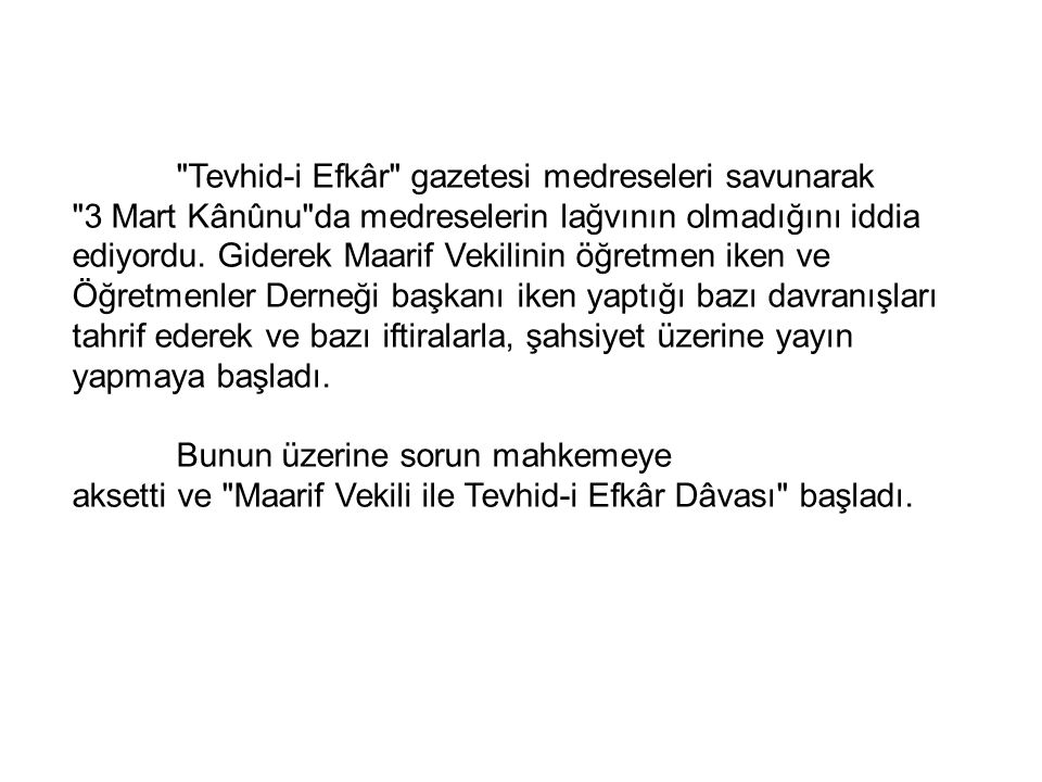 Tevhid-i Efkâr gazetesi medreseleri savunarak