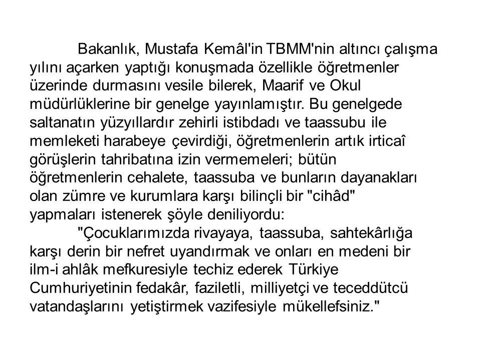 Bakanlık, Mustafa Kemâl in TBMM nin altıncı çalışma