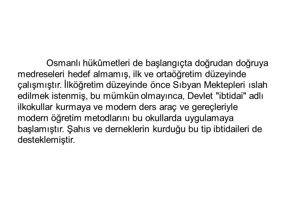Osmanlı hükûmetleri de başlangıçta doğrudan doğruya