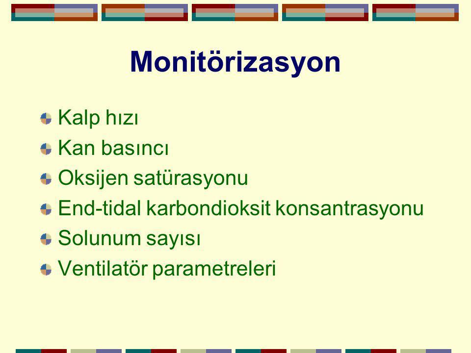 Monitörizasyon Kalp hızı Kan basıncı Oksijen satürasyonu