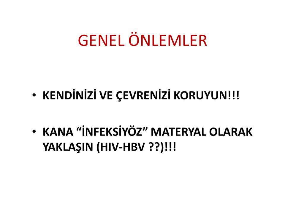 GENEL ÖNLEMLER KENDİNİZİ VE ÇEVRENİZİ KORUYUN!!!