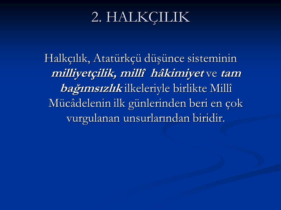 2. HALKÇILIK