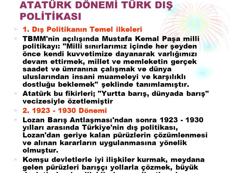 türk dış politikasının temel konuları by Atatürk'ün dış politikasının temel esaslarının her alanda 1932 yılındaki bu fikirlerini bilahare geliştirerek bizlere türk dış politikası.
