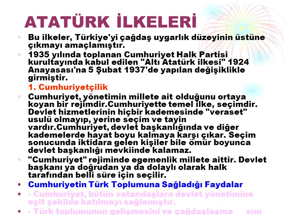 ATATÜRK İLKELERİ Bu ilkeler, Türkiye yi çağdaş uygarlık düzeyinin üstüne çıkmayı amaçlamıştır.