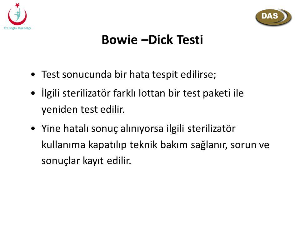 Bowie –Dick Testi Test sonucunda bir hata tespit edilirse;