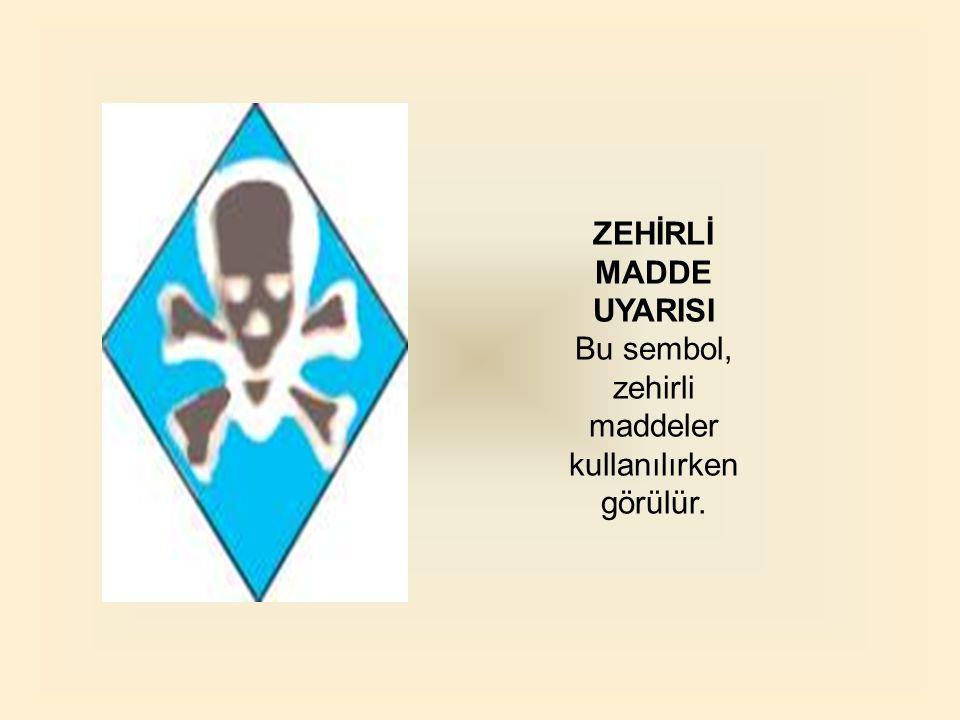 Bu sembol, zehirli maddeler kullanılırken görülür.