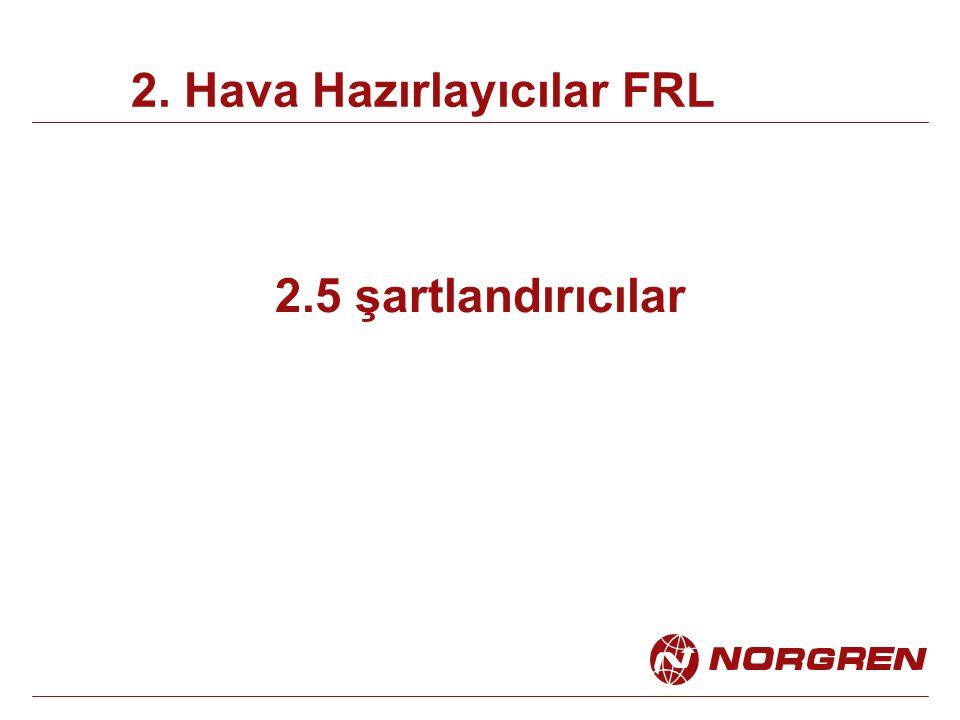 2. Hava Hazırlayıcılar FRL