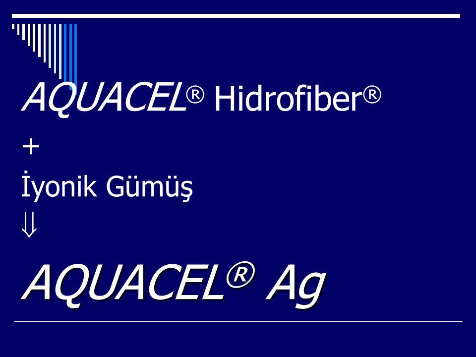 AQUACEL® Hidrofiber® + İyonik Gümüş  AQUACEL® Ag
