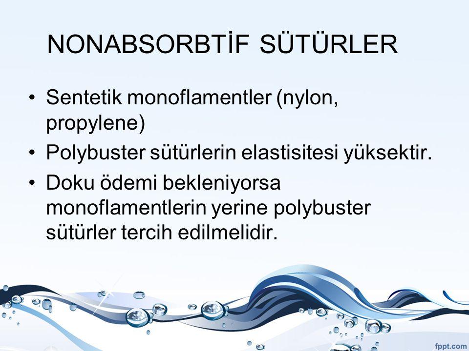 NONABSORBTİF SÜTÜRLER