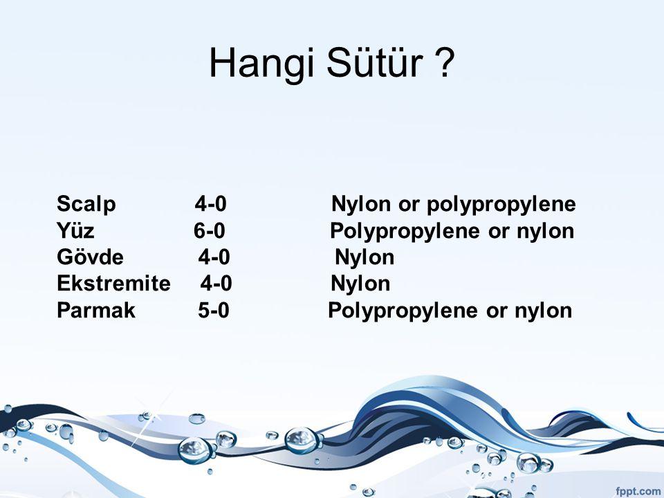 Hangi Sütür Scalp 4-0 Nylon or polypropylene