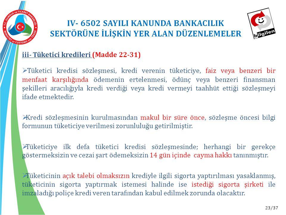 IV- 6502 SAYILI KANUNDA BANKACILIK SEKTÖRÜNE İLİŞKİN YER ALAN DÜZENLEMELER