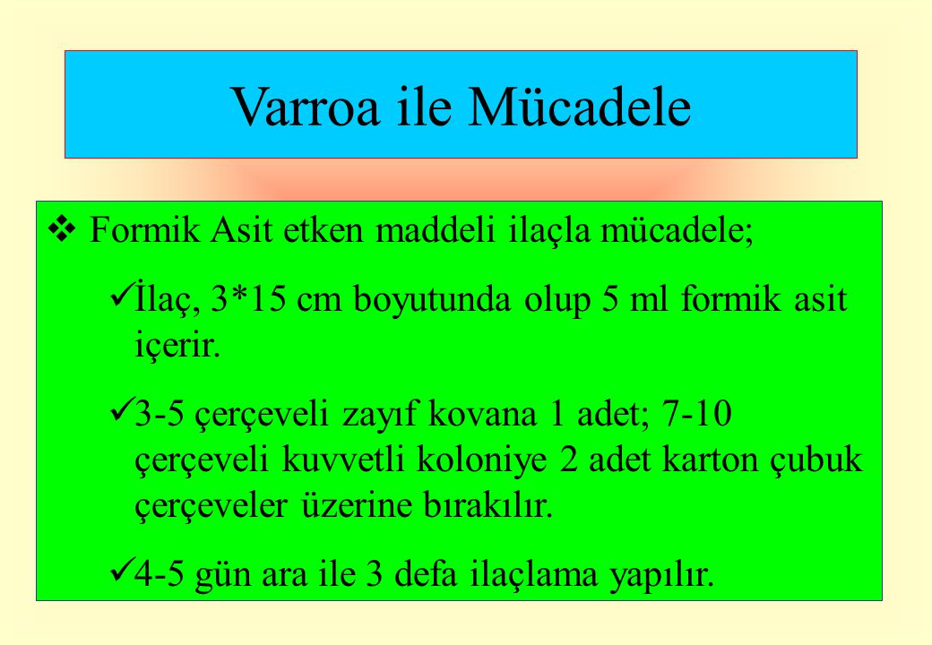 Varroa ile Mücadele Formik Asit etken maddeli ilaçla mücadele;