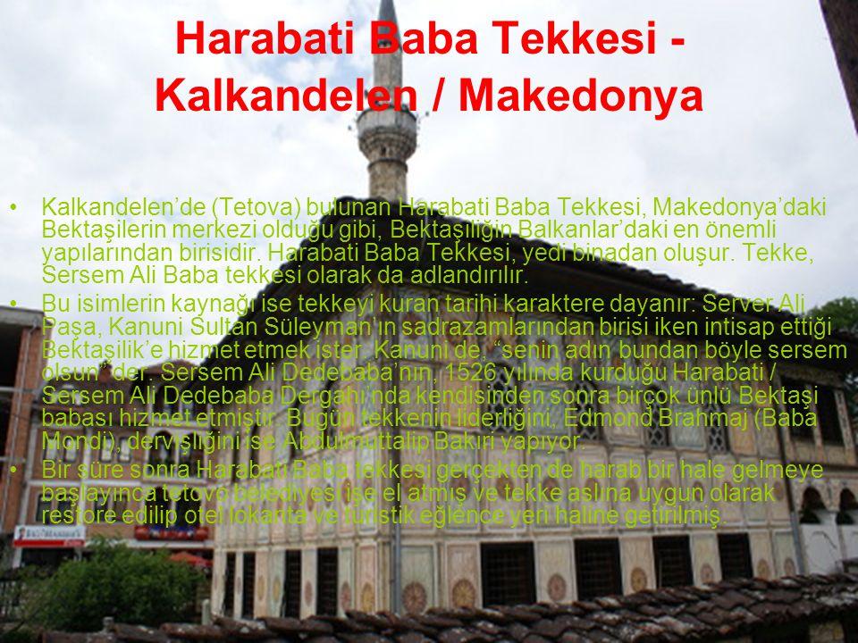 Harabati Baba Tekkesi - Kalkandelen / Makedonya