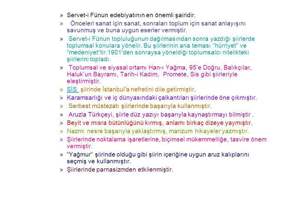 Servet-i Fünun edebiyatının en önemli şairidir.