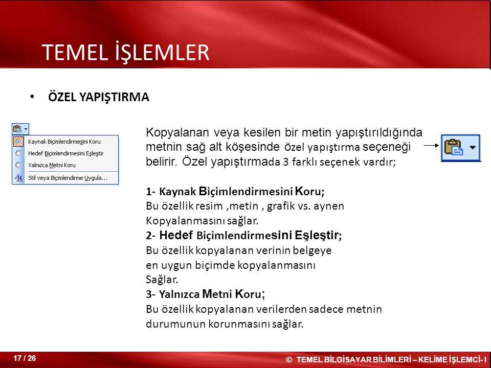 TEMEL İŞLEMLER ÖZEL YAPIŞTIRMA