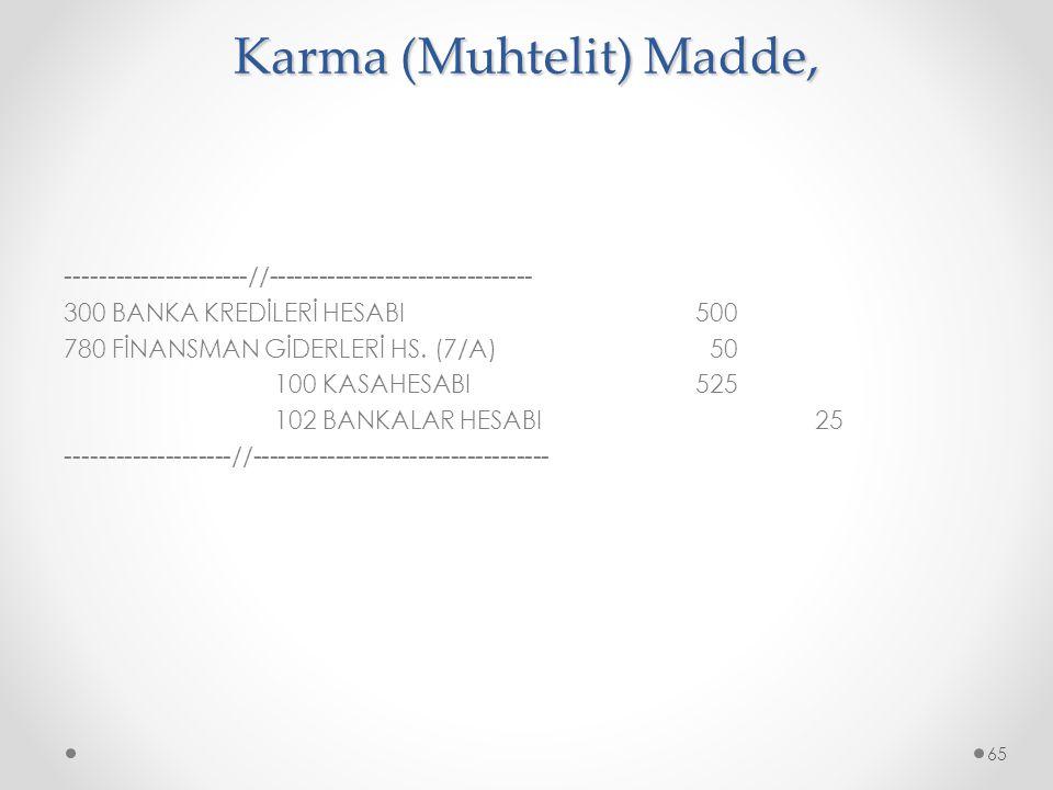Karma (Muhtelit) Madde,