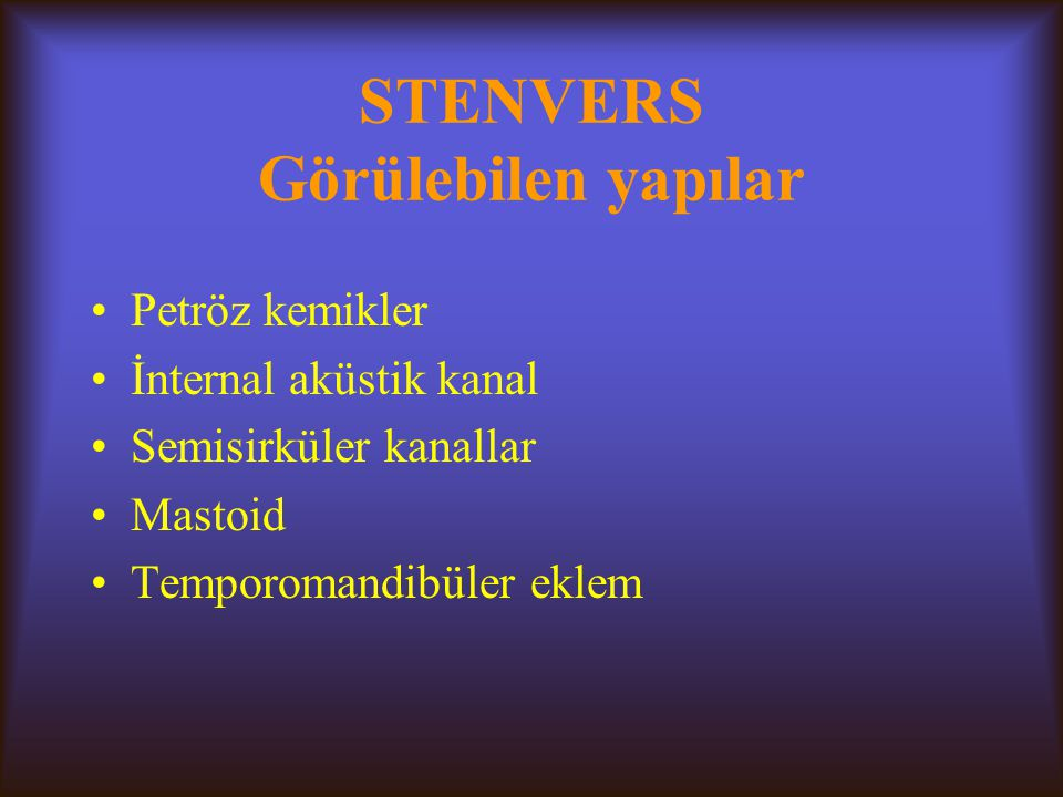 STENVERS Görülebilen yapılar