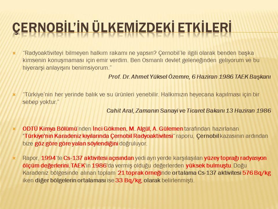 Çernobİl'İN ÜLKEMİZDEKİ ETKİLERİ