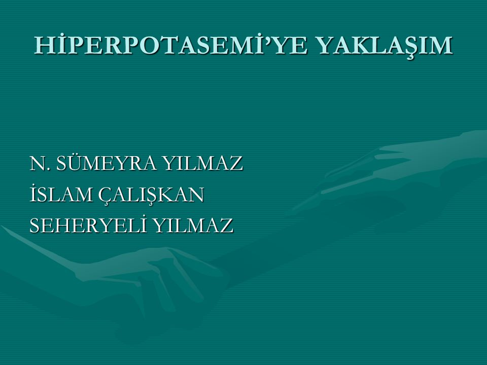 HİPERPOTASEMİ'YE YAKLAŞIM