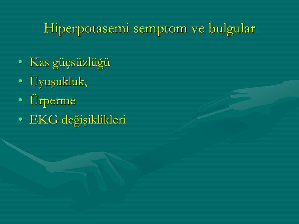 Hiperpotasemi semptom ve bulgular