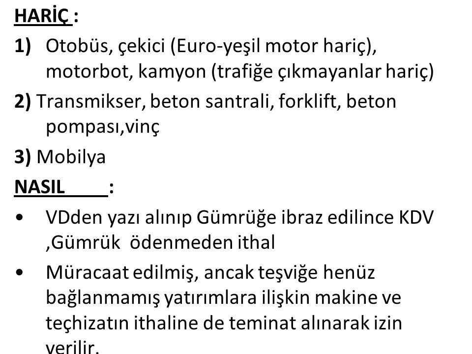 HARİÇ : 1) Otobüs, çekici (Euro-yeşil motor hariç), motorbot, kamyon (trafiğe çıkmayanlar hariç)