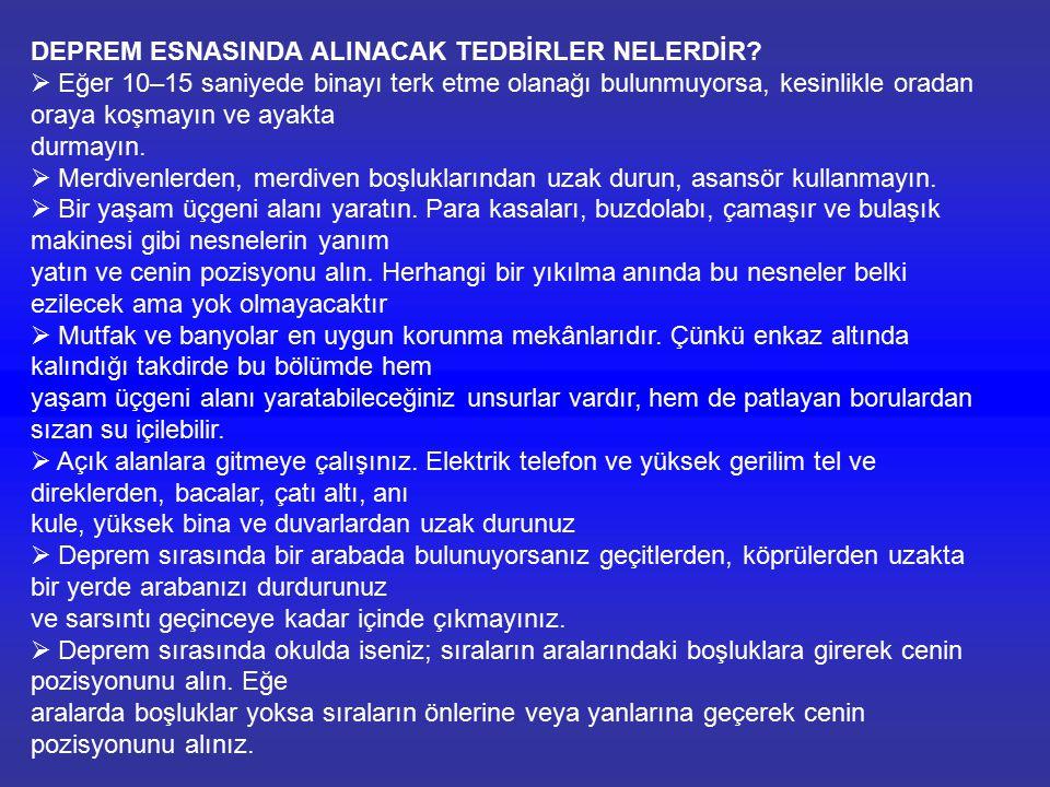 DEPREM ESNASINDA ALINACAK TEDBİRLER NELERDİR