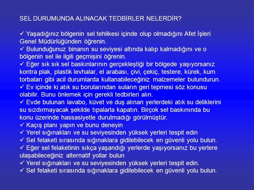 SEL DURUMUNDA ALINACAK TEDBİRLER NELERDİR