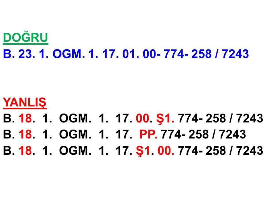 DOĞRU B. 23. 1. OGM. 1. 17. 01. 00- 774- 258 / 7243 YANLIŞ B.