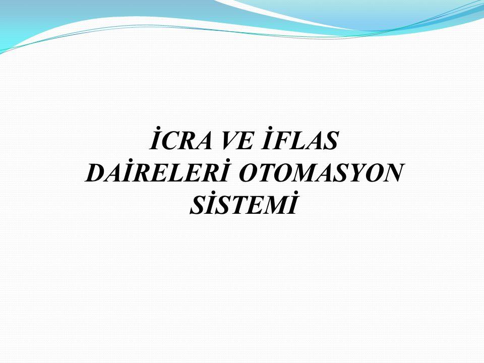 İCRA VE İFLAS DAİRELERİ OTOMASYON SİSTEMİ