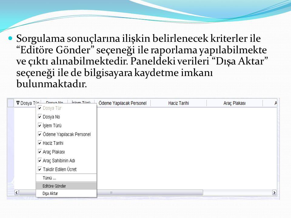 Sorgulama sonuçlarına ilişkin belirlenecek kriterler ile Editöre Gönder seçeneği ile raporlama yapılabilmekte ve çıktı alınabilmektedir.