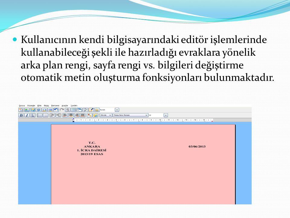 Kullanıcının kendi bilgisayarındaki editör işlemlerinde kullanabileceği şekli ile hazırladığı evraklara yönelik arka plan rengi, sayfa rengi vs.
