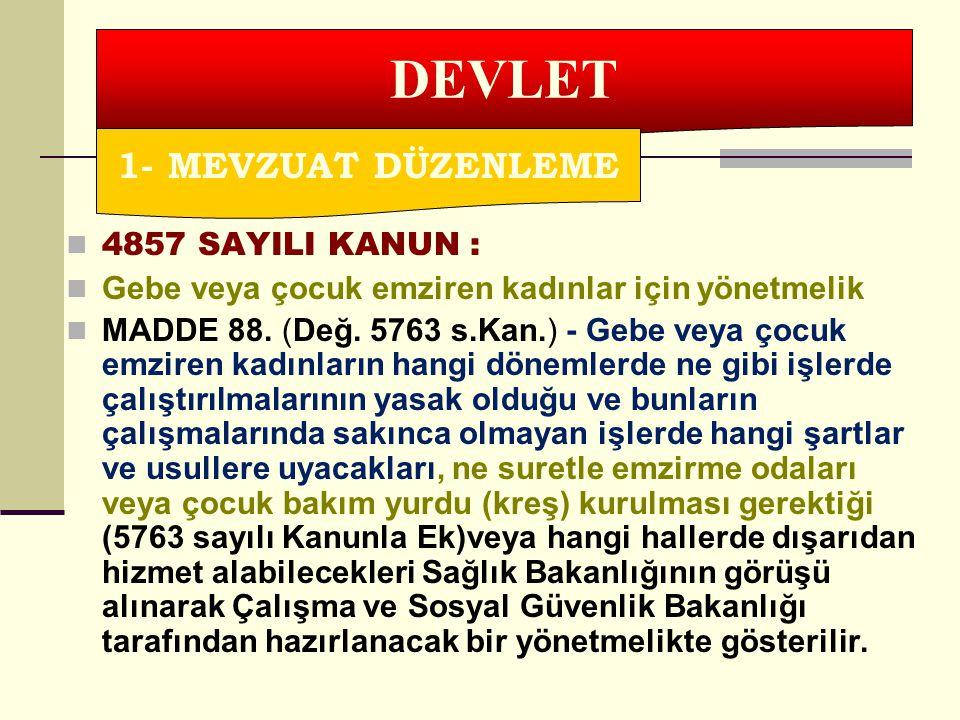 DEVLET 1- MEVZUAT DÜZENLEME 4857 SAYILI KANUN :