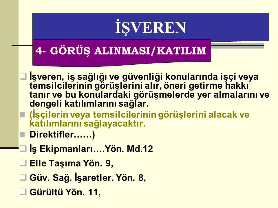 İŞVEREN 4- GÖRÜŞ ALINMASI/KATILIM