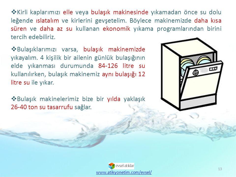 Kirli kaplarımızı elle veya bulaşık makinesinde yıkamadan önce su dolu leğende ıslatalım ve kirlerini gevşetelim. Böylece makinemizde daha kısa süren ve daha az su kullanan ekonomik yıkama programlarından birini tercih edebiliriz.