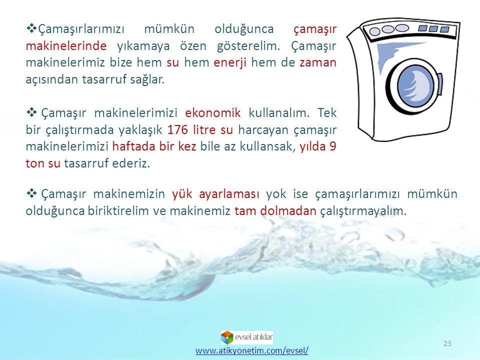 Çamaşırlarımızı mümkün olduğunca çamaşır makinelerinde yıkamaya özen gösterelim. Çamaşır makinelerimiz bize hem su hem enerji hem de zaman açısından tasarruf sağlar.