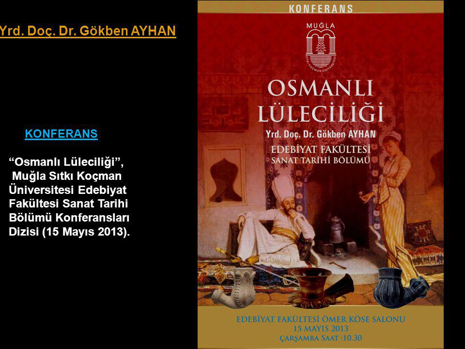 Yrd. Doç. Dr. Gökben AYHAN KONFERANS Osmanlı Lüleciliği ,