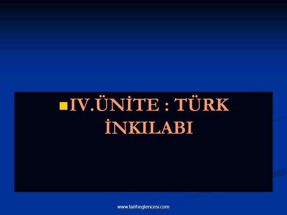 IV.ÜNİTE : TÜRK İNKILABI