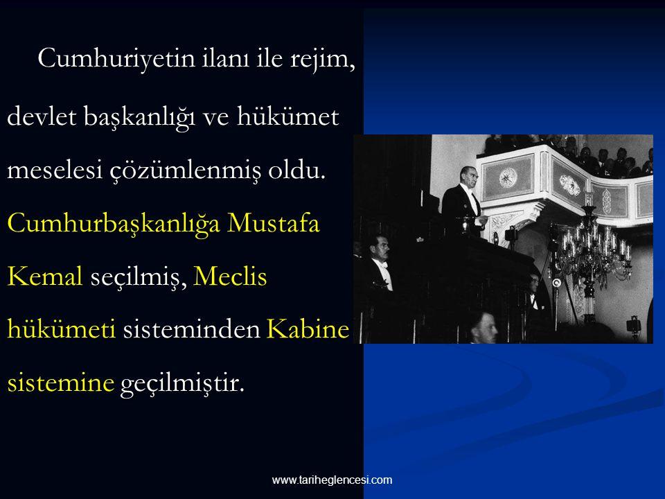 Cumhuriyetin ilanı ile rejim, devlet başkanlığı ve hükümet meselesi çözümlenmiş oldu. Cumhurbaşkanlığa Mustafa Kemal seçilmiş, Meclis hükümeti sisteminden Kabine sistemine geçilmiştir.