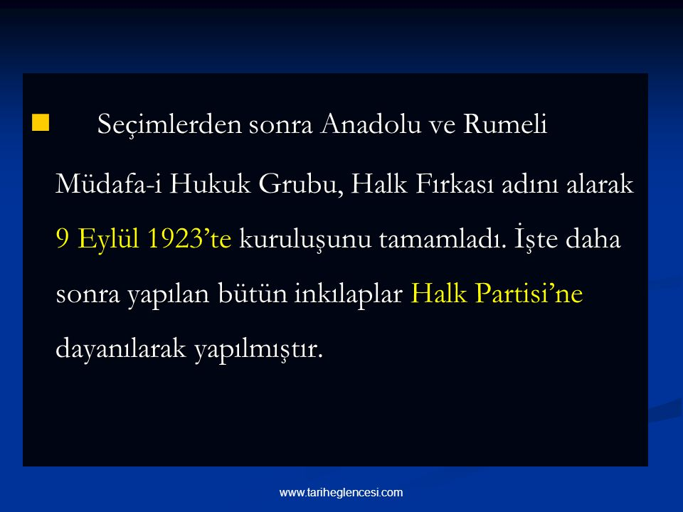Seçimlerden sonra Anadolu ve Rumeli Müdafa-i Hukuk Grubu, Halk Fırkası adını alarak 9 Eylül 1923'te kuruluşunu tamamladı. İşte daha sonra yapılan bütün inkılaplar Halk Partisi'ne dayanılarak yapılmıştır.