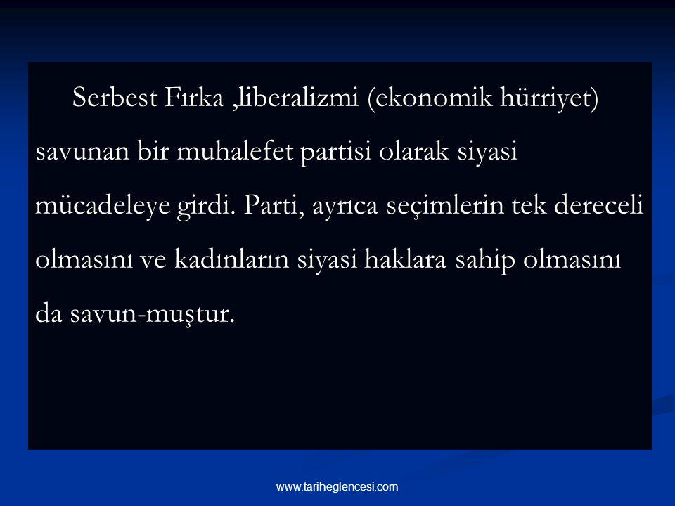 Serbest Fırka ,liberalizmi (ekonomik hürriyet) savunan bir muhalefet partisi olarak siyasi mücadeleye girdi. Parti, ayrıca seçimlerin tek dereceli olmasını ve kadınların siyasi haklara sahip olmasını da savun-muştur.