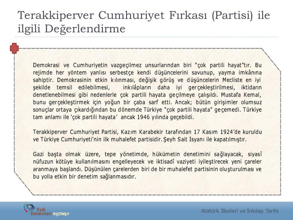 Terakkiperver Cumhuriyet Fırkası (Partisi) ile ilgili Değerlendirme