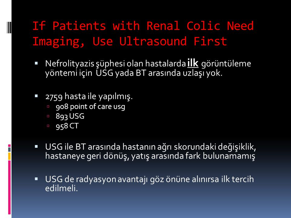 If Patients with Renal Colic Need Imaging, Use Ultrasound First
