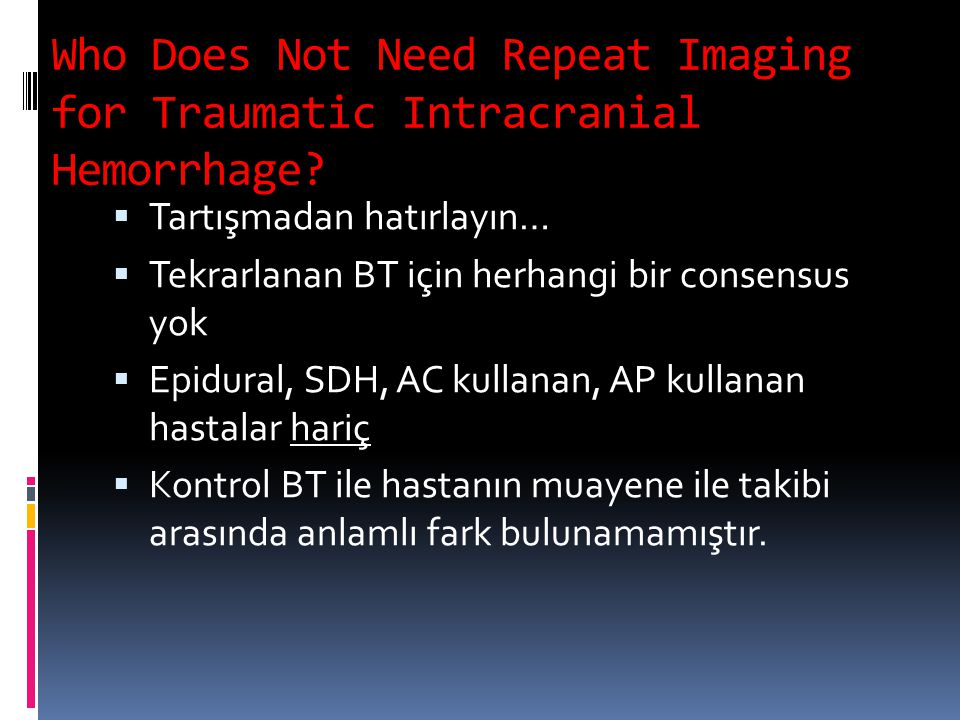 Who Does Not Need Repeat Imaging for Traumatic Intracranial Hemorrhage